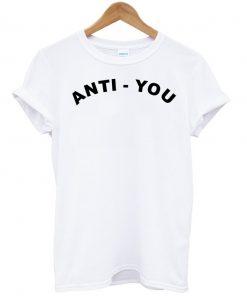 Anti You T-shirt