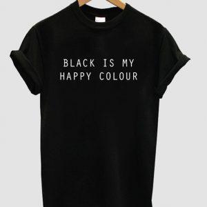 Black Is My Happy Colour Tshirt