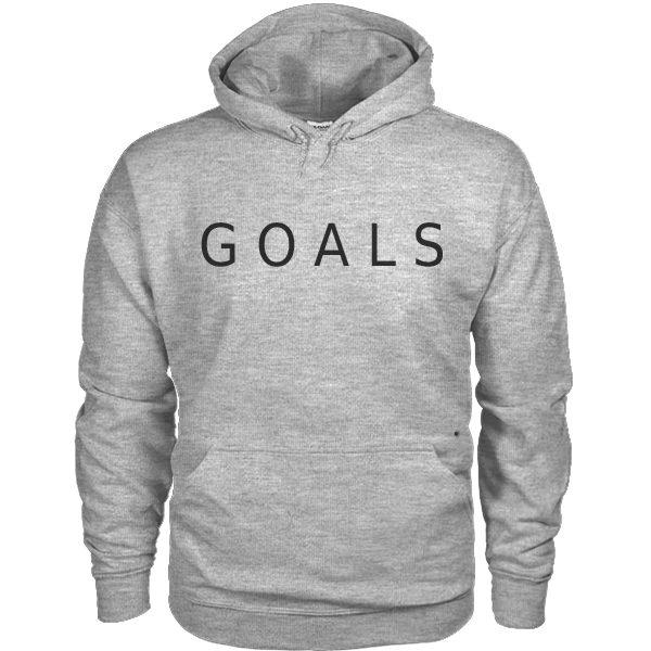 """""""Goals"""" Hoodie"""