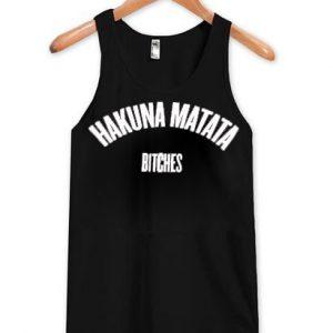 Hakuna Matata Bitches Tanktop