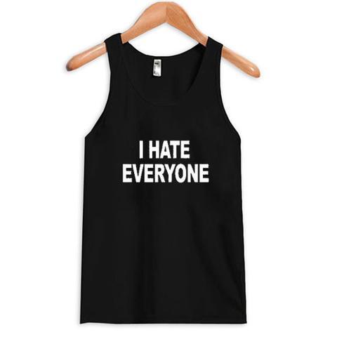 I Hate Everyone Tanktop