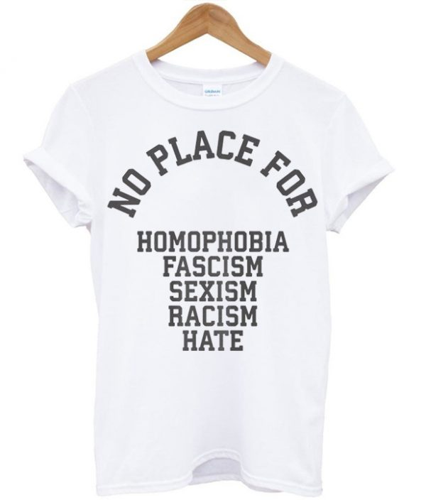 No Place For Racism Tshirt