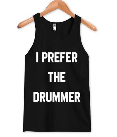 I Prefer The Drummer Tanktop