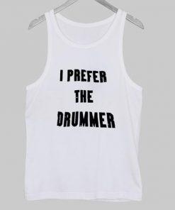 I Prefer The Drummer Tanktop - White