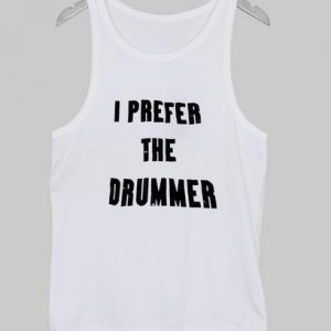I Prefer The Drummer Tanktop - White