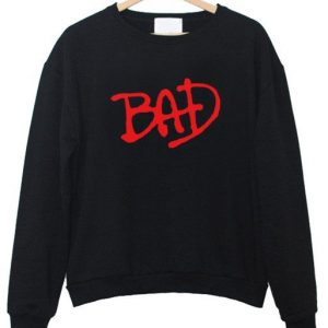 Bad Sweatshirt