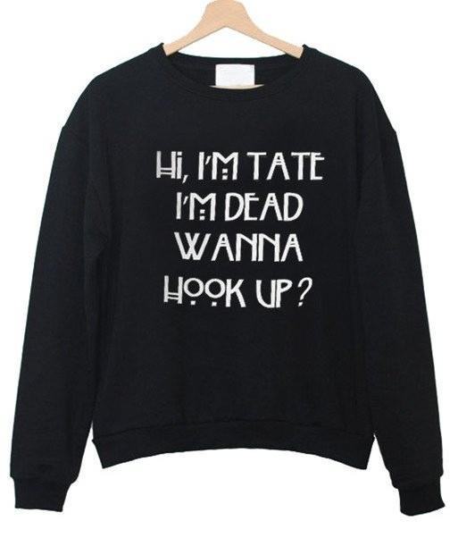 Hi Im Tate Sweatshirt