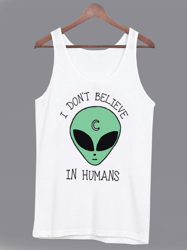 I Don't Believe in Humans Unisex Tshirt