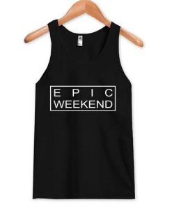 Epic Weekend Tanktop