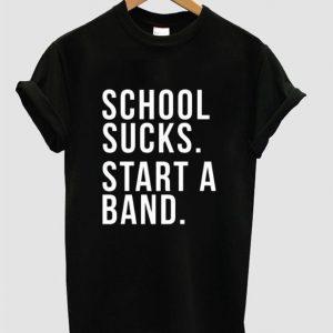 School Sucks Quote Unisex Tshirt