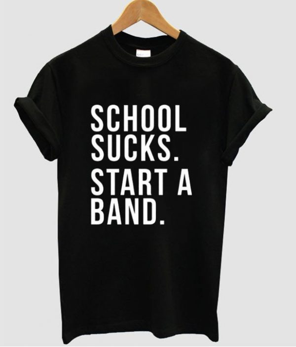 School Sucks Quote Unisex Tshirt