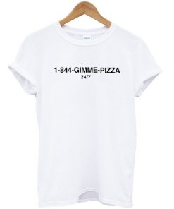 1-844-Gimme Pizza T-shirt