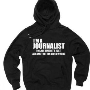 Im A Journalist Hoodie