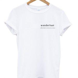 Wanderlust Noun Unisex Tshirt