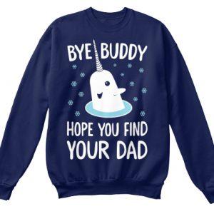 Bye Buddy Sweatshirt