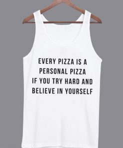 Every Pizza is a Personal Pizza Tanktop