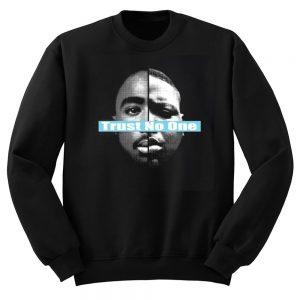 Trust No One Sweatshirt