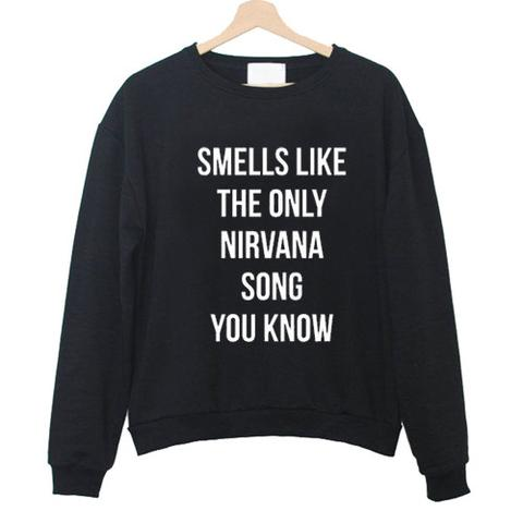 3d80cced Smells Like The Only Nirvana Song Sweatshirt - StyleCotton