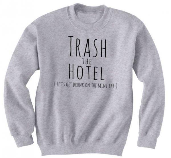 Trash The Hotel Sweatshirt
