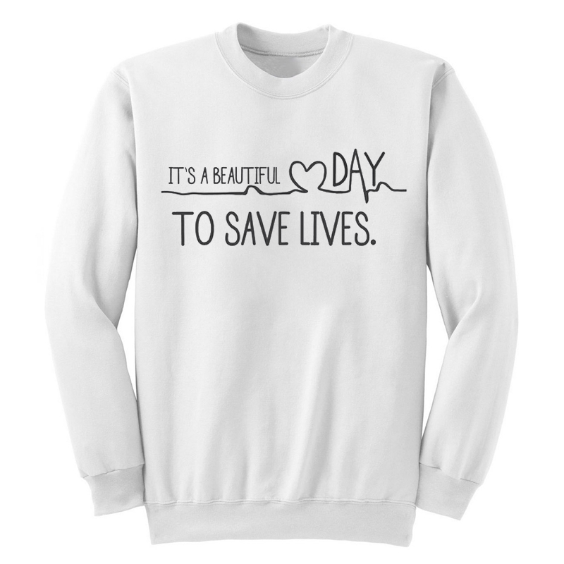 It\'s A Beautuful Day To Save Lives Grey\'s Anatomy Sweatshirt ...