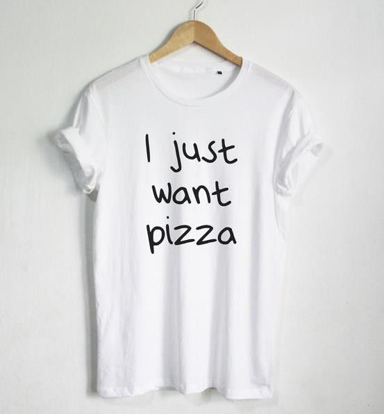 I Just Want Pizza T-shirt