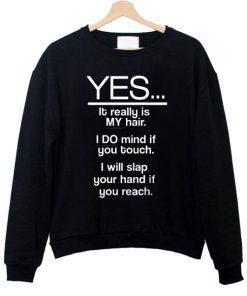 Yes It Really Is My Hair Sweatshirt