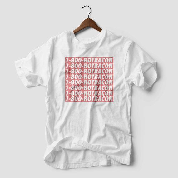 1-8-HOTBACON T-shirt