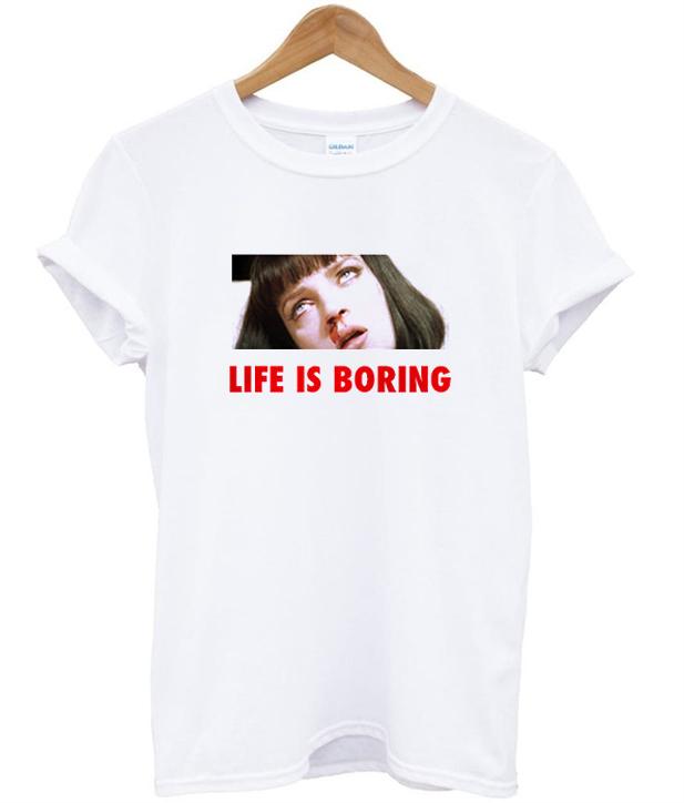 7195bbc3b Life is Boring Mia Wallace Pulp Fiction T-shirt - StyleCotton