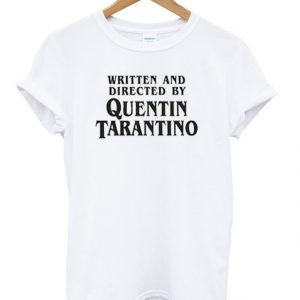 99efc35df Written And Directed By Quentin Tarantino T-shirt