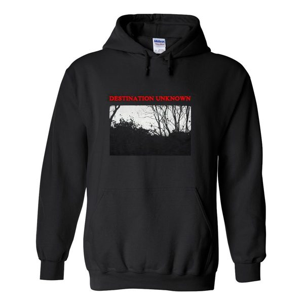 Destination Unknown Hoodie