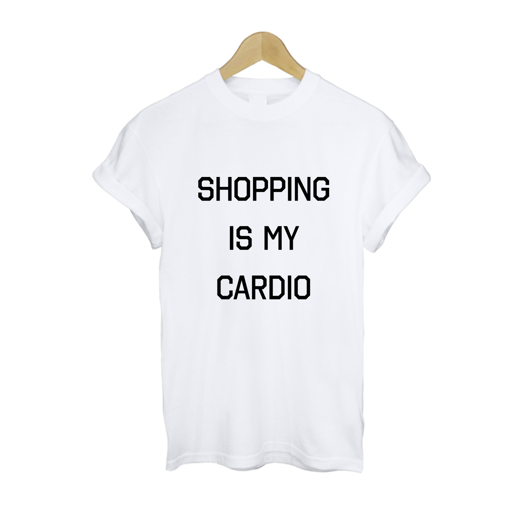 Shopping Is My Cardio T-shirt - StyleCotton