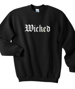 Wicked Sweatshirt