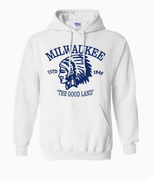 Milwaukee The Good Land Hoodie