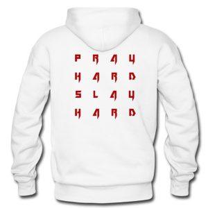 Pray Hard Slay Hard Hoodie - Back