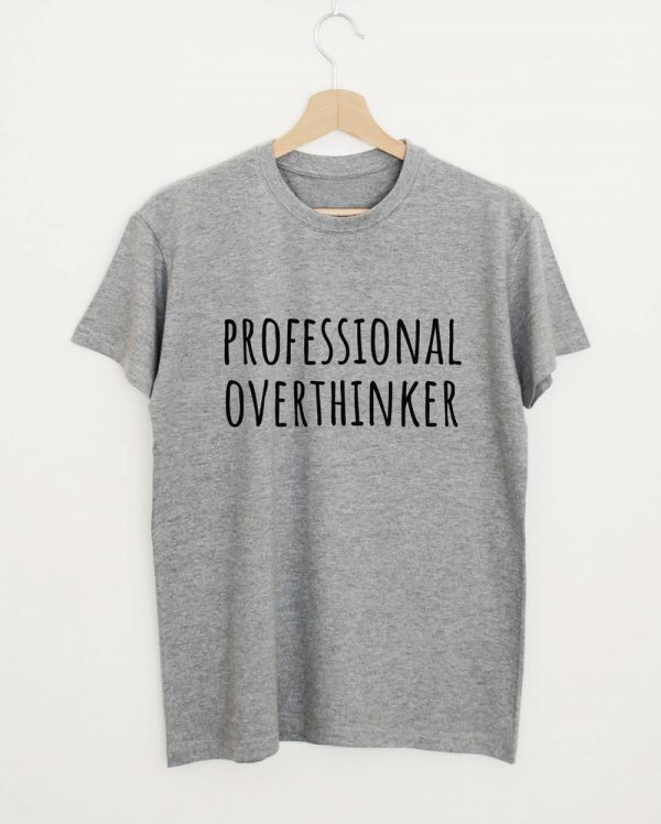 Professional Overthinker Quote T-shirt
