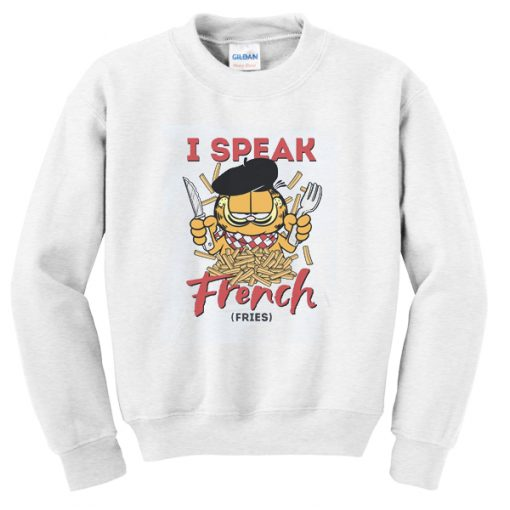 I Speak French Fries Sweatshirt