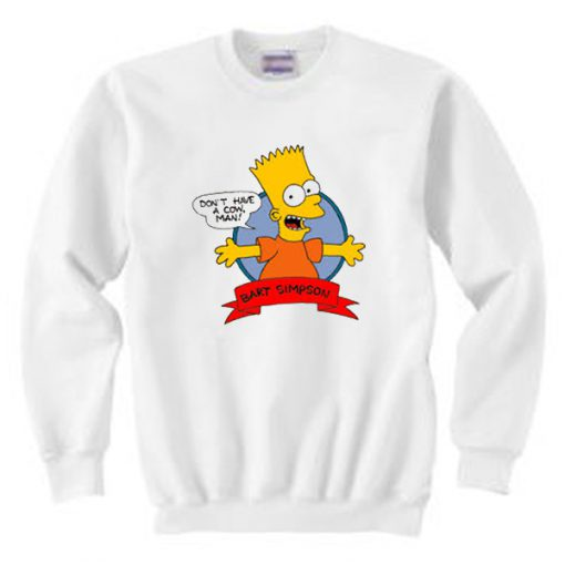 Bart Simpson Don`t Have A Cow Sweatshirt