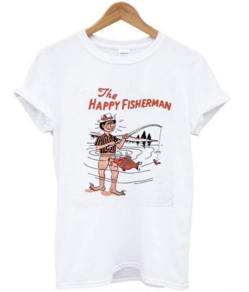 The Happy Fisherman T-shirt