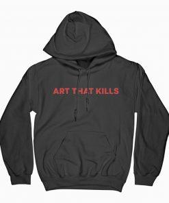 Art That Kills Hoodie