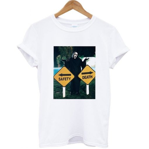 Scream Safety Or Death T-shirt