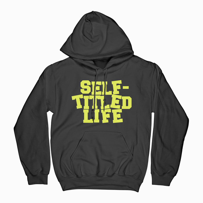 Self Titled Life Hoodie