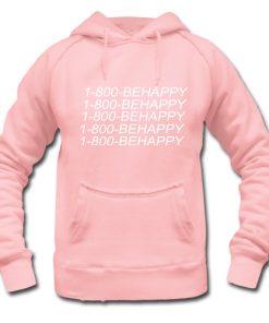 1 800 Be Happy Hoodie