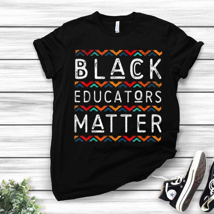 Black Educators Matter T-shirt