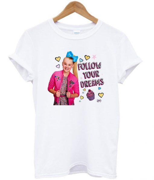 Follow Your Dreams Jojo Siwa T-shirt