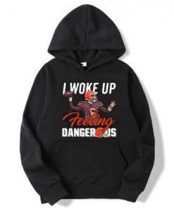 Baker Mayfield I Woke Up Feeling Dangerous Hoodie