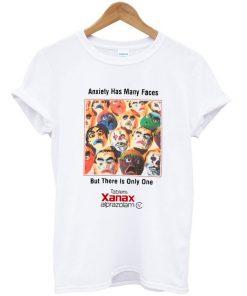 Anxiety Has Many Faces Xanax T-shirt