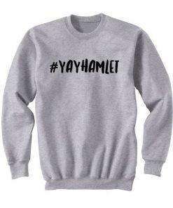 Yayhamlet Sweatshirt