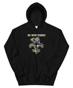 New Orleans Saints We Were Robbed Unisex Hoodie
