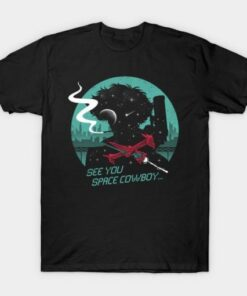 See You Space Cowboy T-shirt