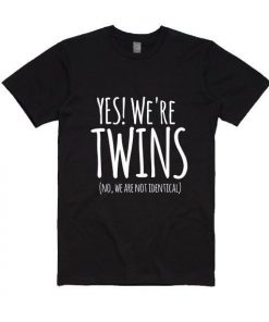 Yes We're Twins T-shirt